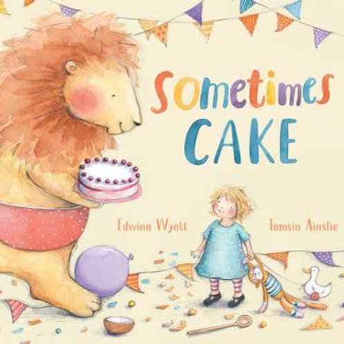 Sometimes Cake by Edwina Wyatt and Tamsin Ainslie