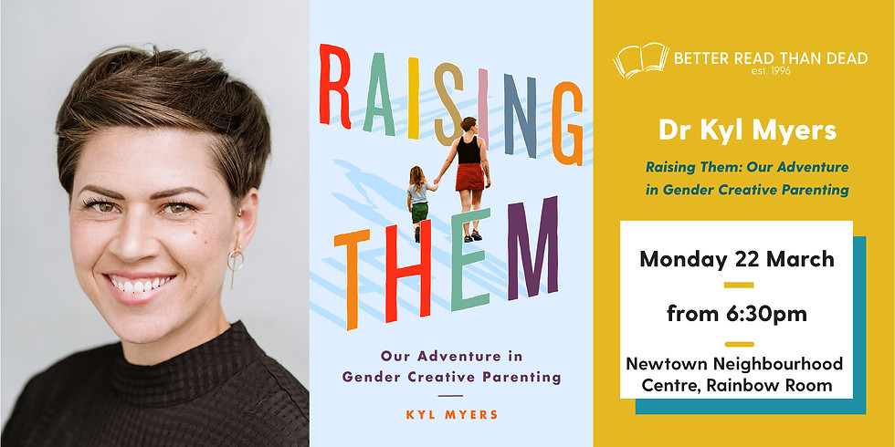 Kyl Myers - Raising Them: Our Adventure in Gender Creative Parenting
