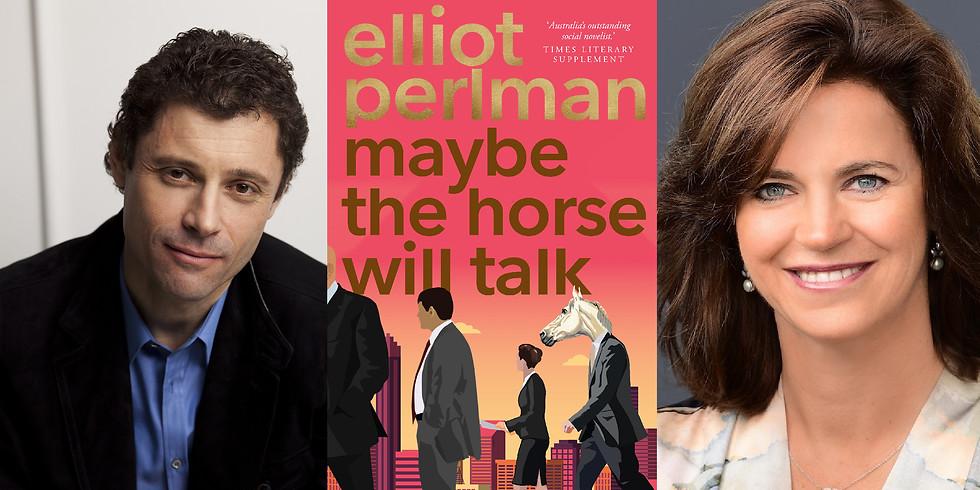 Elliot Perlman - Maybe the Horse Will Talk