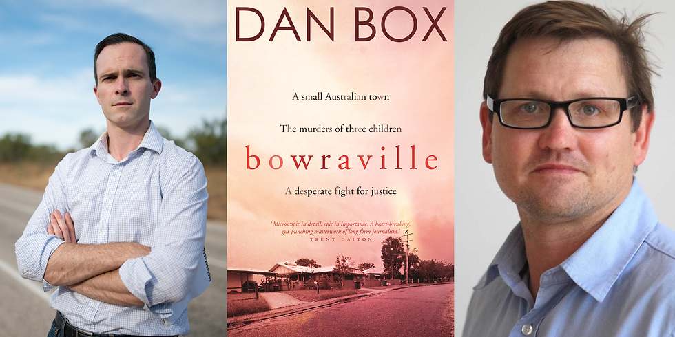 Bowraville Book Launch - Dan Box in conversation with Greg Bearup