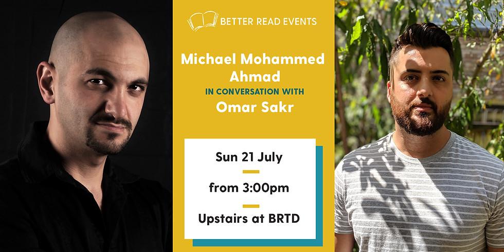 Michael Mohammed Ahmad & Omar Sakr