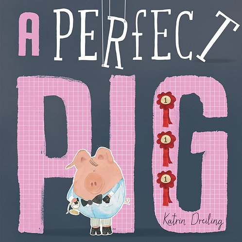 A Perfect Pig by Katrin Dreiling