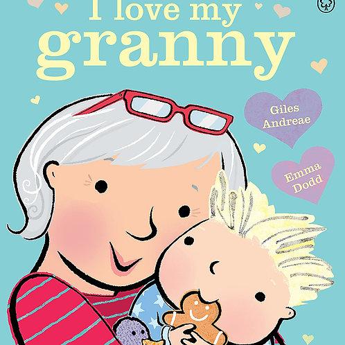 I Love My Granny by Giles Andreae & Emma Dodd