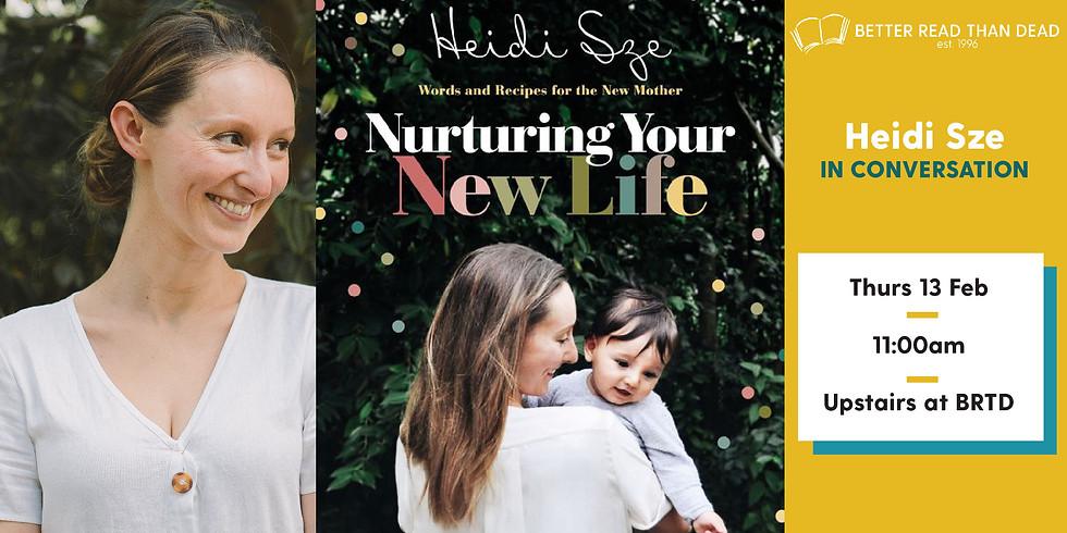 Heidi Sze - Nurturing Your New Life