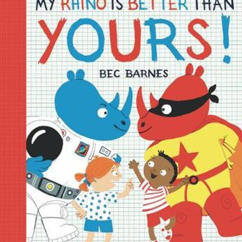 My Rhino Is Better Than Yours by Bec Barnes