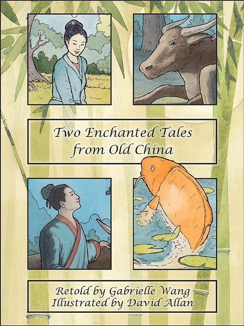 Two Enchanted Tales from Old China by Gabrielle Wang and David Allan