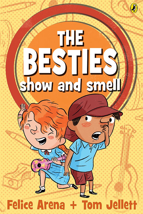 The Besties #2: The Besties Show and Smell by Felice Arena