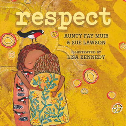 Respect By Aunty Fay Muir and Sue Lawson,