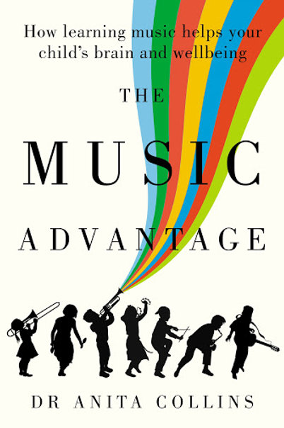 The Music Advantage by Dr Anita Collins