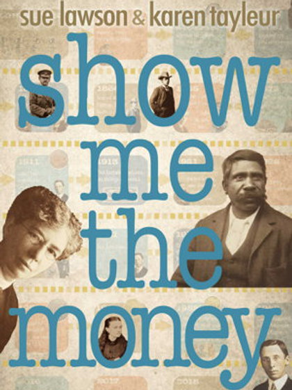 Show Me The Money by Sue Lawson and Karen Tayleur