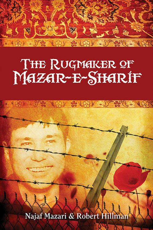 The Rugmaker of Mazar-e-Sharif by Najaf Mazari