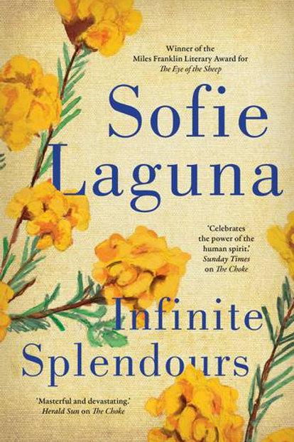 Infinite Splendors by Sofie Laguna