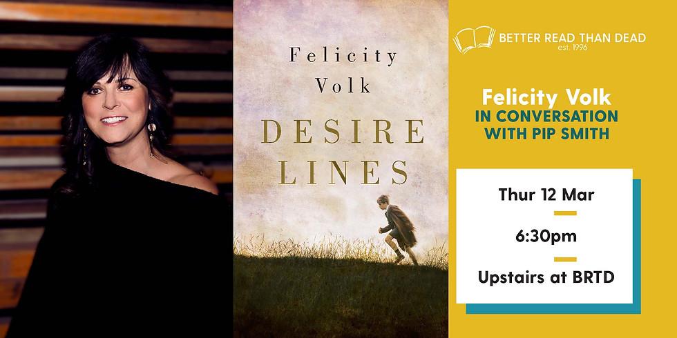 Felicity Volk - Desire Lines