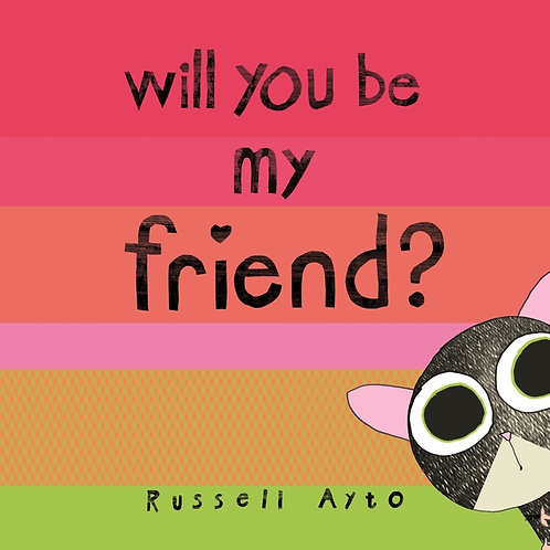 Will You Be My Friend by Russell Ayto