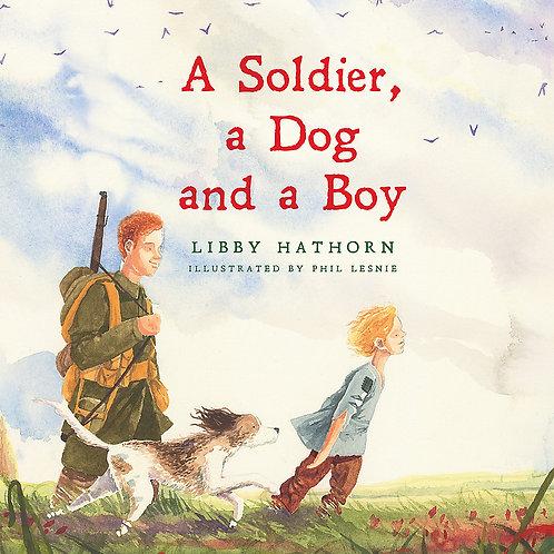 A Soldier, A Dog and A Boy Libby Hathorn