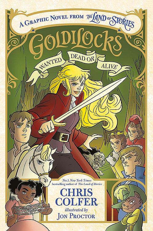 Goldilocks: Wanted Dead or Alive by Chris Colfer & Jon Proctor
