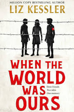 When the World Was Ours by Liz Kessler