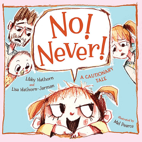 No! Never! Libby Hathorn and Lisa Hathorn-Jarman illustrated by Mel Pearce