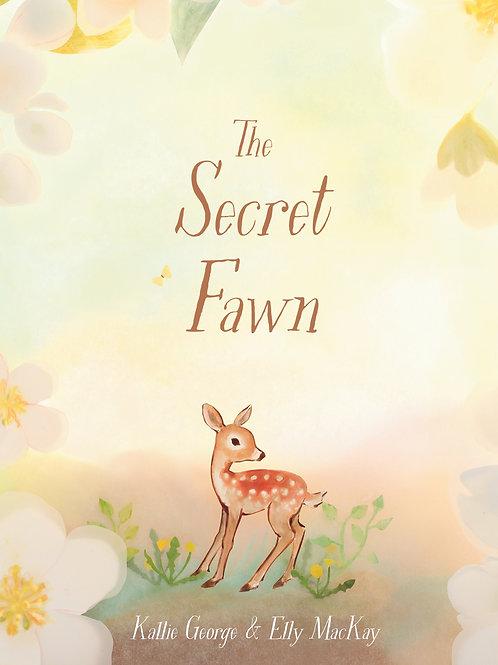 The Secret Fawn by Kallie George & Elly MacKay