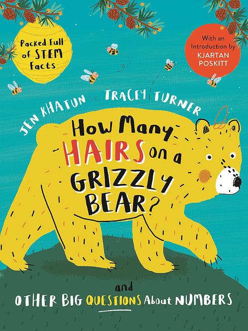 How Many Hairs on a Grizzly Bear? by Jen Khatun & Tracey Turner