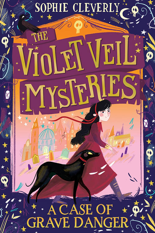 The Violet Veil Mysteries: A Case of Grave Danger by S. Cleverly & H. Peck