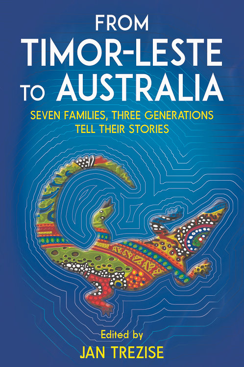 From Timor-Leste to Australia Edited by Jan Tresize