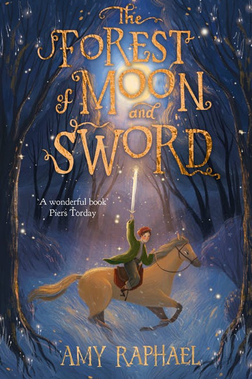 The Forest of Moon & Sword by Amy Raphael