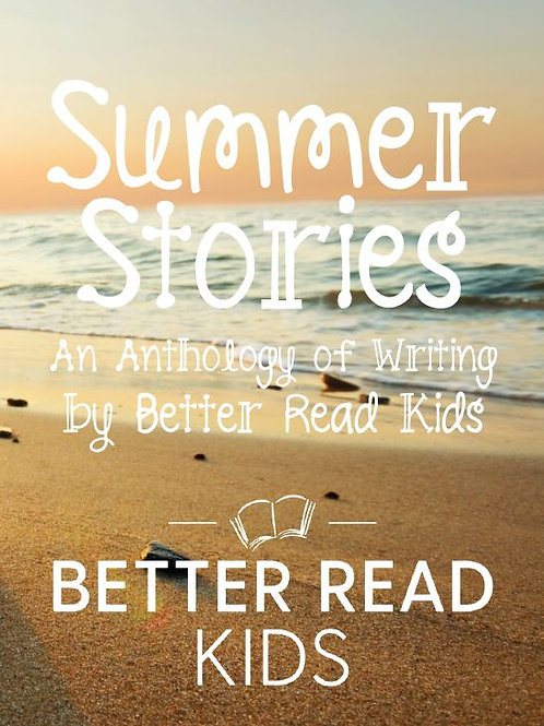 Summer: An Anthology by Better Read Kids