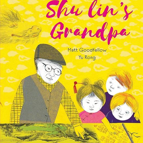 Shu Lin's Grandpa by Matt Goodfellow and Yu Rong