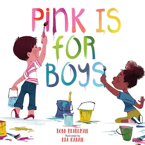 Pink is for Boys by Robb Pearlman & Eda Kaban