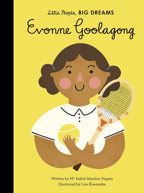 Little People, BIG DREAMS: Evonne Goolagong by Maria Isabel Sanchez Vegara