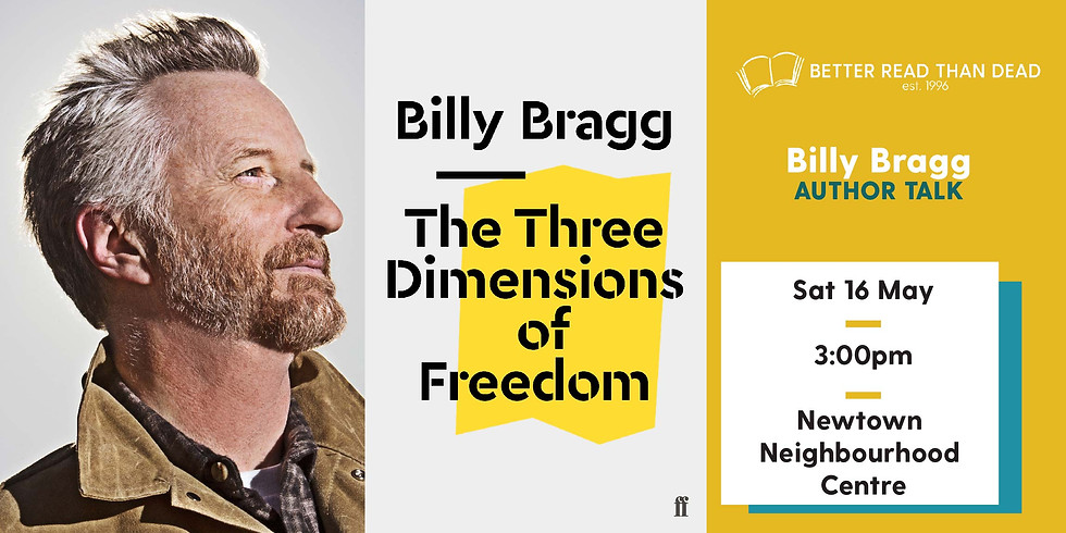 CANCELLED Billy Bragg - The Three Dimensions of Freedom