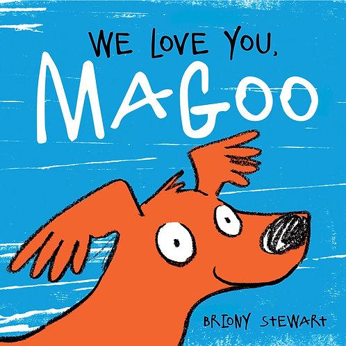 We Love You, Magoo Briony Stewart
