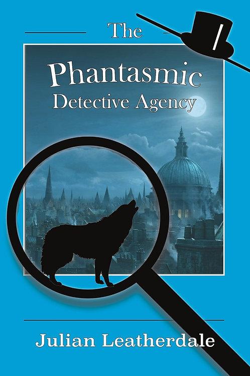 Phantasmic Detective Agency by Julian Leatherdale