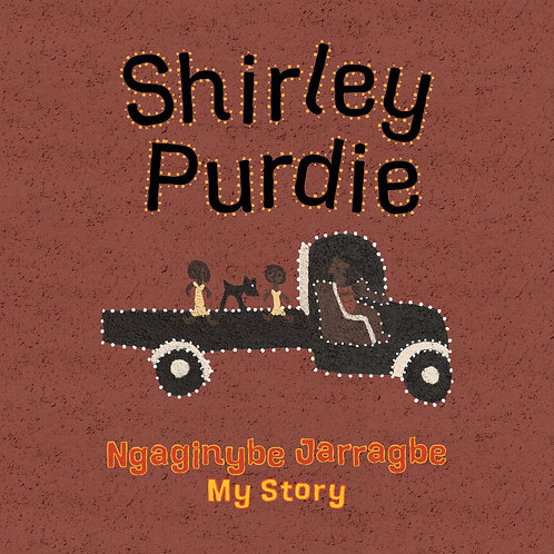 My Story, Ngaginybe Jarragbe by Shirley Purdie