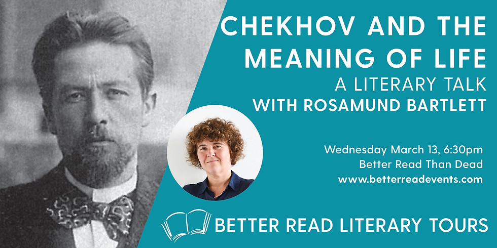 Chekhov and the Meaning of Life with Rosamund Bartlett