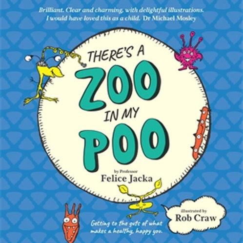 There's A Zoo in My Poo Felice Jacka