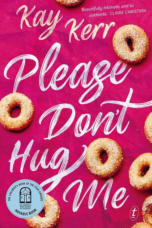Please Don't Hug Me Kay Kerr
