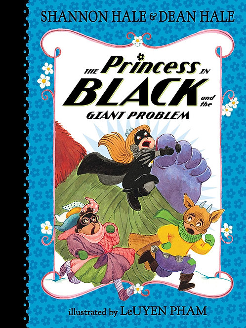 The Princess in Black and the Giant Problem by Shannon and Dean Hale