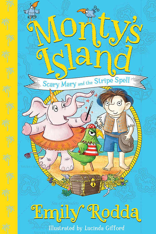 Monty's Island #1: Scary Mary and the Stripe Spell by Emily Rodda