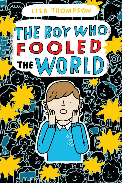 The Boy Who Fooled the World by Lisa Thompson