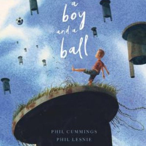 A Boy And A Ball by Phil Cummings
