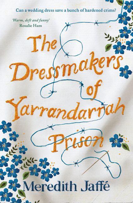 The Dressmakers of Yarrandarrah Prison by Meredith Jaffé