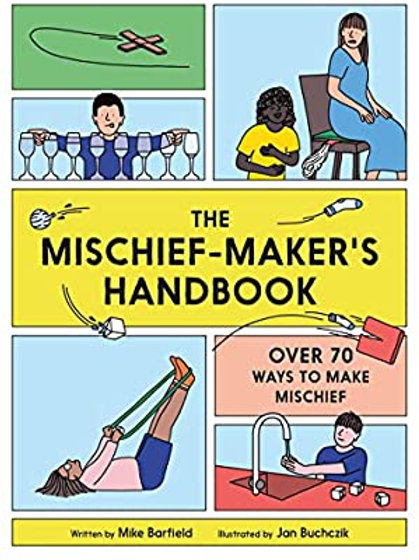 The Mischief Maker's Handbook by Mike Barfield