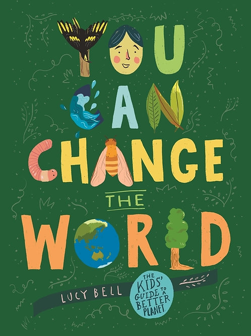 You Can Change the World by Lucy Bell
