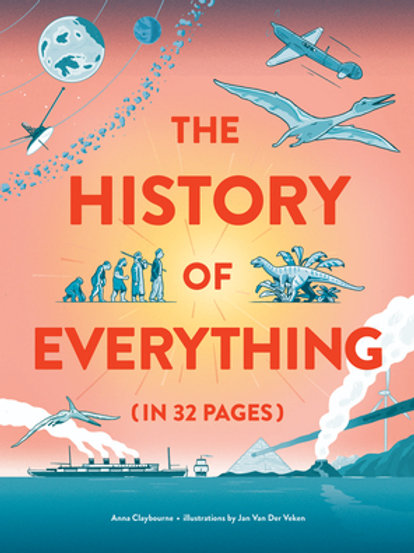 The History of Everything (in 32 Pages) by Anna Claybourne