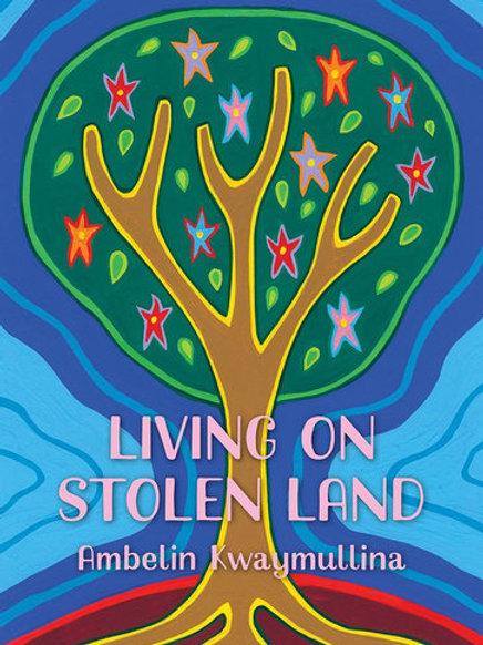 Living on Stolen Land Ambelin Kwaymullina