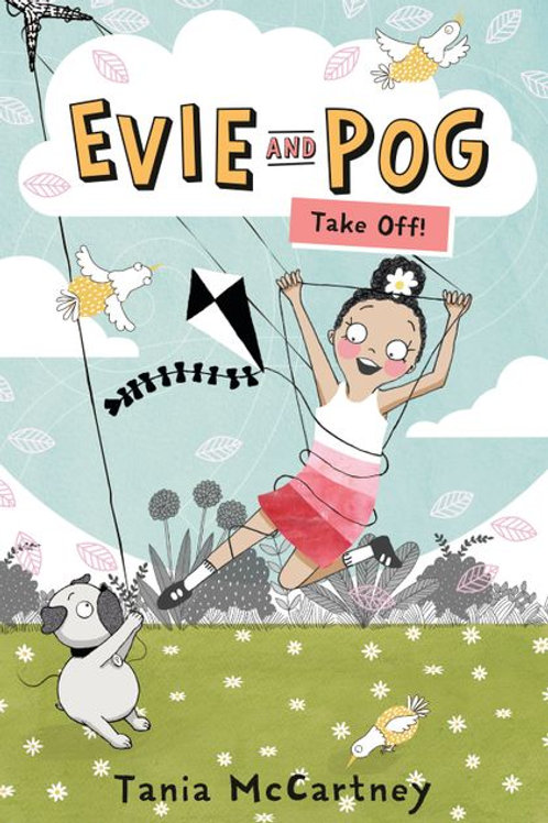 Evie and Pog #1: Take Off! by Tania McCartney