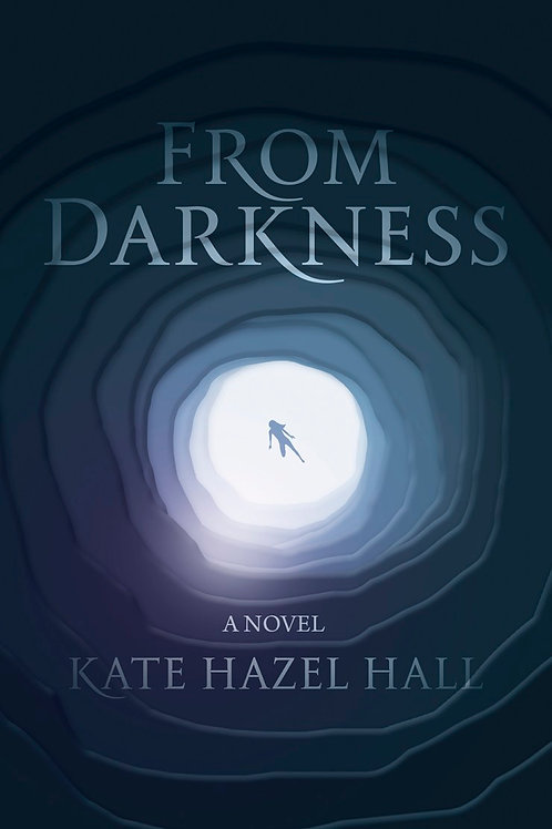 From Darkness by Kate Hazel Hall
