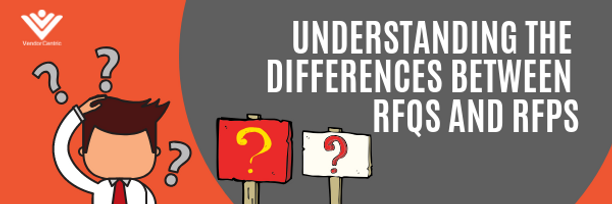 Understanding the Differences Between RFQs and RFPs | Vendor